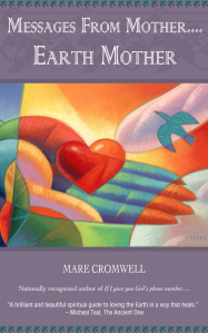 """Messages from Mother.... Earth Mother"" by Mare Cromwell"